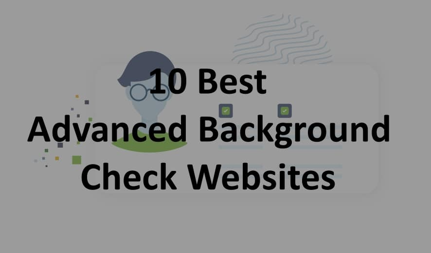 10 Best Advanced Background Check Websites