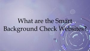 What are the Smart Background Check Websites?