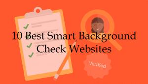10 Best Smart Background Check Websites
